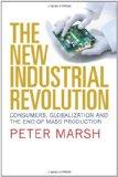 La nueva revolución industrial, Consumidores, globalización y el fin de la producción en masa, por Peter  Marsh