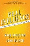 Influencia real, Persuadir sin presionar y ganar sin rendirse, por Mark Goulston, John B. Ullmen