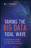 Domando la gran ola del Big Data, Buscando oportunidades en el inmenso flujo de datos con sistemas analíticos avanzados, por  Bill Franks
