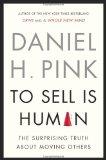 Vender es humano, La sorprendente verdad sobre mover a los demás, por Daniel H. Pink
