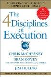 Las cuatro disciplinas de la ejecución, Cómo lograr nuestros objetivos más importantes, por Chris  McChesney, Sean  Covey, Jim  Huling