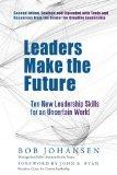 Los líderes hacen el futuro, Diez habilidades del nuevo liderazgo en un mundo incierto, por Bob  Johansen