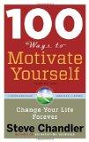 100 maneras de motivarse uno mismo, Cambie su vida para siempre, por Steve Chandler