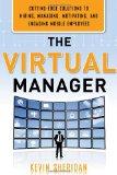 El gerente virtual, Soluciones de avanzada para contratar, gerenciar y motivar empleados móviles , por Kevin Sheridan