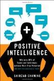 Inteligencia positiva, Por qué solo 20% de los equipos e individuos alcanzan todo su potencial y cómo alcanzar el nuestro, por Shirzad Chamine
