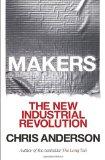 Hacedores, La nueva revolución industrial, por Chris Anderson