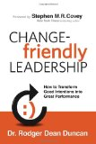 Liderazgo abierto al cambio, Cómo transformar las buenas intenciones en un desempeño grandioso, por Rodger Dean Duncan