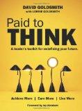 Pagado para pensar, La caja de herramientas del liderazgo para redefinir nuestro futuro, por David Goldsmith