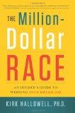 La carrera del millón de dólares, Una guía para obtener el trabajo de nuestros sueños, por Kirk Hallowell