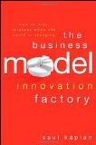 La fábrica de modelos de negocio innovadores, ¿Cómo mantenerse en forma en un mundo cambiante?, por Saul Kaplan
