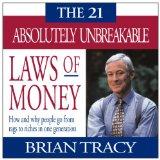 21 leyes absolutamente inquebrantables del dinero, , por Brian Tracy