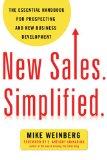 Nuevas ventas. Simplificadas, Un manual esencial para buscar nuevos clientes y desarrollar un nuevo negocio, por Mike  Weinberg