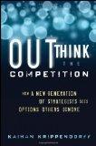 Pensar más que la competencia, ¿Por qué una nueva generación de estrategas ve opciones que otros ignoran?, por Kaihan Krippendorff