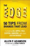 Al límite, 50 consejos de las marcas que son líderes, por Allen P. Adamson