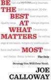 Ser el mejor en lo que realmente importa, La única estrategia que necesita, por Joe Calloway