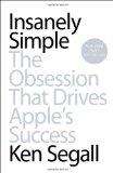Insanamente simple , La obsesión que llevó al éxito de Apple, por Ken  Segall