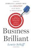 Negocios brillantes, Lecciones sorprendentes de los grandes iconos comerciales, por Lewis Schiff