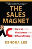 El imán de ventas, Cómo conseguir más clientes sin llamar por teléfono, por Kendra Lee