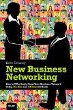 La nueva red de negocios, Cómo crear una red de negocios eficiente que use métodos en línea y fuera de línea, por Dave Delaney