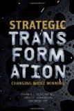 Transformación estratégica, Cambiar mientras se está ganando, por Manuel  Hensmans, Gerry Johnson, George Yip