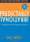 Previsiblemente irracional, Las fuerzas ocultas que dan forma a nuestras decisiones, por Dan Ariely