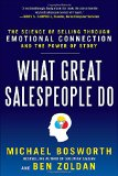 Lo que hacen los grandes vendedores, La ciencia de vender a través de las emociones y el poder de las historias, por Michael Bosworth, Ben Zoldan
