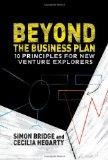 Más allá del plan de negocio, 10 principios para los nuevos exploradores de negocios, por Simon Bridge, Cecilia Hegarty
