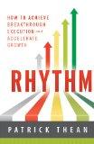 Ritmo, Cómo lograr una ejecución innovadora y acelerar el crecimiento, por Patrick  Thean