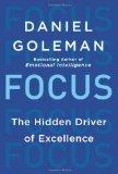 Enfoque, El motor escondido de la excelencia, por Daniel Goleman