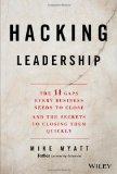 Hackear el liderazgo , Los 11 escollos que necesitan superar todos los negocios y los secretos para superarlos rápidamente, por Mike Myatt
