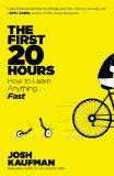Las primeras 20 horas , Cómo aprender cualquier cosa... rápido, por Josh Kaufman