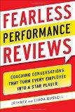 Evaluaciones de desempeño sin miedo , Propiciar conversaciones que conviertan a cada empleado en una estrella, por Jeff Russell, Linda  Russell