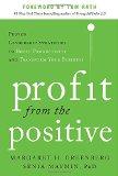 Beneficiarse de lo positivo , Estrategias de liderazgo comprobadas para mejorar la productividad y transformar el negocio, por  Margaret Greenberg, Senia  Maymin