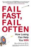 Fracasar rápido, fracasar con frecuencia, Perder le puede ayudar a ganar, por Ryan Babineaux, John Krumboltz