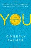 """La economía de """"usted"""", Descubra el emprendedor que lleva dentro y desarrolle una vida a prueba de recesión, por Kimberly Palmer"""