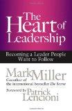 El núcleo del liderazgo, Cómo ser un líder que los demás quieran seguir, por Mark Miller