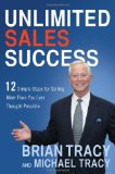 Éxito ilimitado en las ventas, 12 simples pasos para vender más de lo que parece posible, por Brian Tracy, Michael Tracy