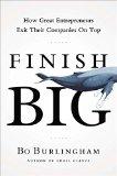 Terminar en grande, Cómo los grandes emprendedores salen de sus compañías en la cima, por Bo Burlingham