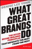 Lo que hacen las grandes marcas, Los siete principios para construir una marca que se destaque de las demás, por Denise  Lee Yohn