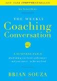 La conversación semanal de coaching, Una fábula comercial para mejorar el desempeño del equipo (y nuestra carrera profesional), por Brian Souza