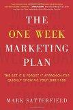 El plan de marketing de una semana, Un nuevo enfoque para que el negocio crezca rápidamente, por Mark Satterfield