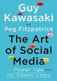 El arte de los medios sociales, Consejos poderosos para usuarios poderosos, por Guy Kawasaki, Peg  Fitzpatrick