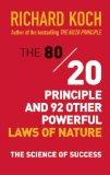 El principio 80/20 y otras 92 leyes poderosas de la naturaleza, La ciencia del éxito, por Richard Koch