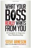 Lo que el jefe realmente quiere que hagamos, 15 ideas para mejorar nuestra relación con el jefe, por Steve Arneson