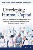 Desarrollar capital humano, Usar el análisis para planificar y optimizar nuestras inversiones en aprendizaje y desarrollo, por Gene Pease, Barbara  Beresford, Lew  Walker