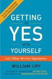 Obtener un sí con uno mismo , Y con otros oponentes respetables, por William Ury