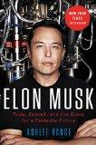 Elon Musk , Tesla, SpaceX y la búsqueda de un futuro fantástico, por Ashlee Vance
