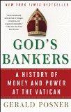 Los banqueros de Dios, Una historia de dinero y poder en el Vaticano, por Gerald Posner
