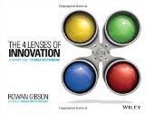 Los 4 lentes de la innovación, Herramientas poderosas al servicio del pensamiento creativo, por Rowan Gibson
