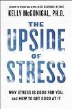 El lado positivo del estrés, Por qué es bueno y cómo controlarlo, por Kelly McGonigal